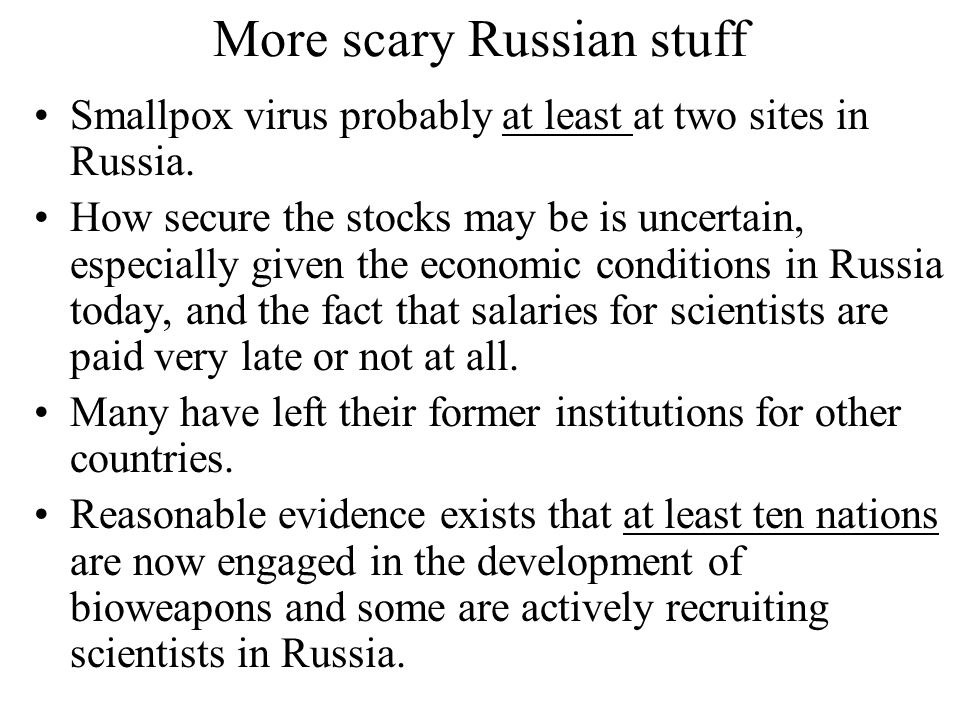 More scary Russian stuff Smallpox virus probably at least at two sites in Russia.
