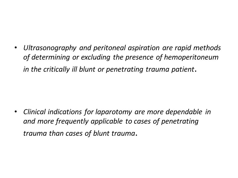 Ultrasonography and peritoneal aspiration are rapid methods of determining or excluding the presence of hemoperitoneum in the critically ill blunt or