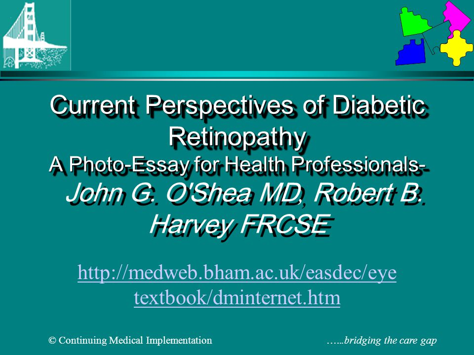 © Continuing Medical Implementation …...bridging the care gap Current Perspectives of Diabetic Retinopathy A Photo-Essay for Health Professionals- Cur