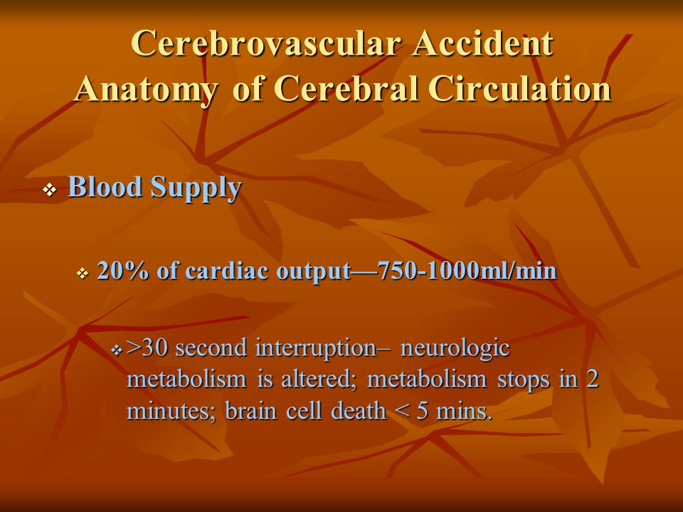 Cerebrovascular Accident Nursing Diagnoses  Ineffective tissue perfusion r/t decreased cerebrovascular blood flow  Ineffective airway clearance  Impaired physical mobility  Impaired verbal communication  Impaired swallowing  Unilateral neglect r/t visual field cut & sensory loss  Impaired urinary elimination  Situational low self-esteem r/t actual or perceived loss of function