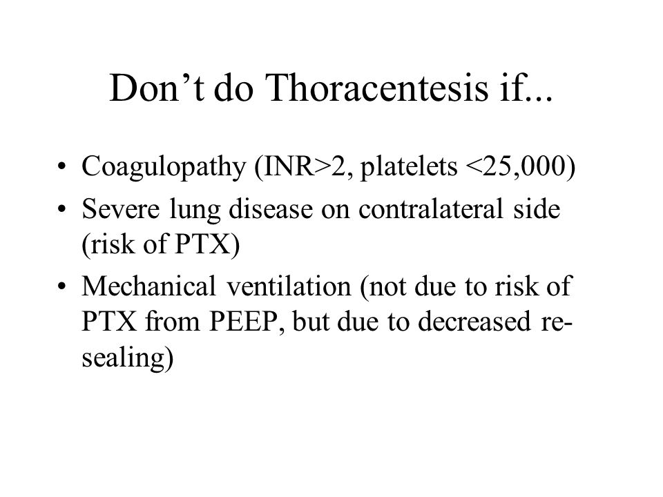 Don't do Thoracentesis if...