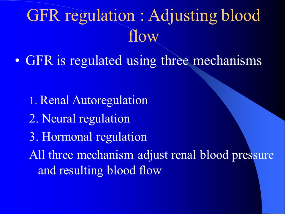 Amount of filtrate produced in the kidneys each minute. 125mL/min = 180L/day Factors that alter filtration pressure change GFR. These include: –Increa