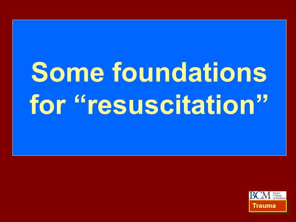"""Some foundations for """"resuscitation"""" Trauma"""