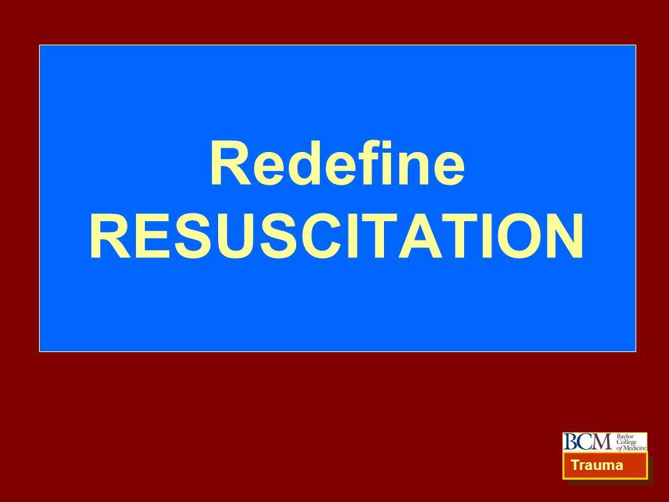 Redefine RESUSCITATION Trauma