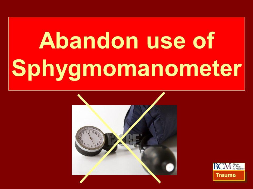 Abandon use of Sphygmomanometer Trauma