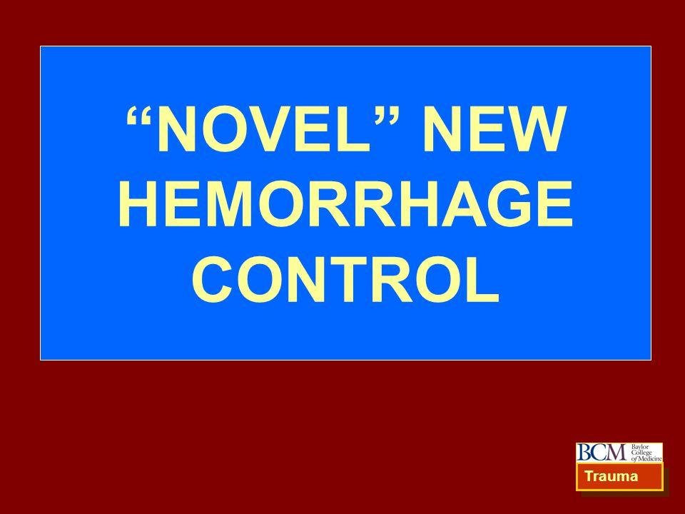 """NOVEL"" NEW HEMORRHAGE CONTROL Trauma"