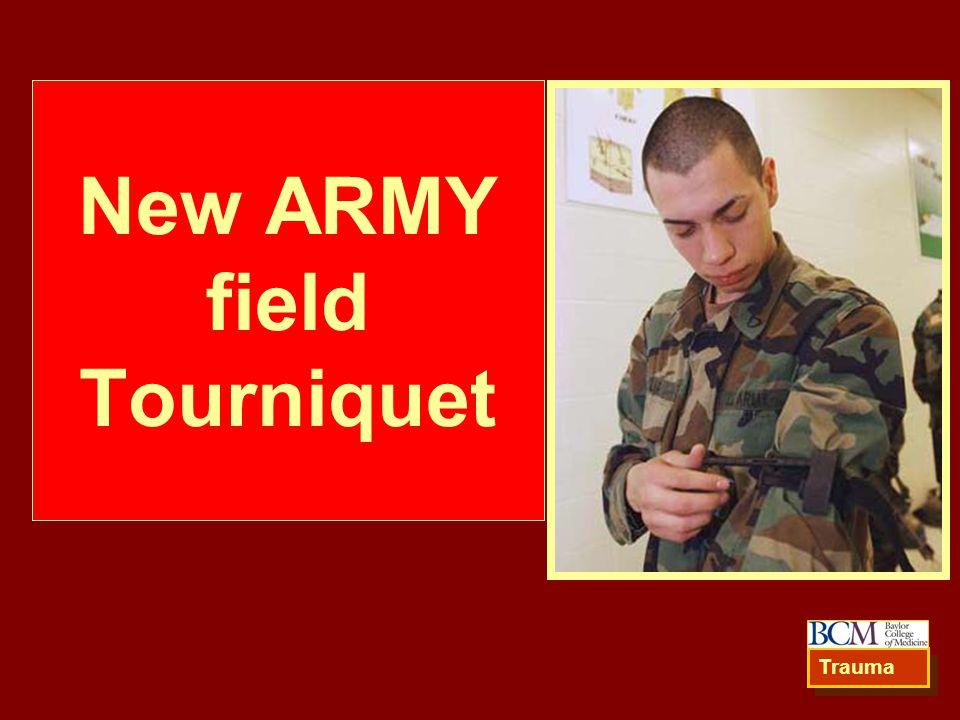 New ARMY field Tourniquet Trauma