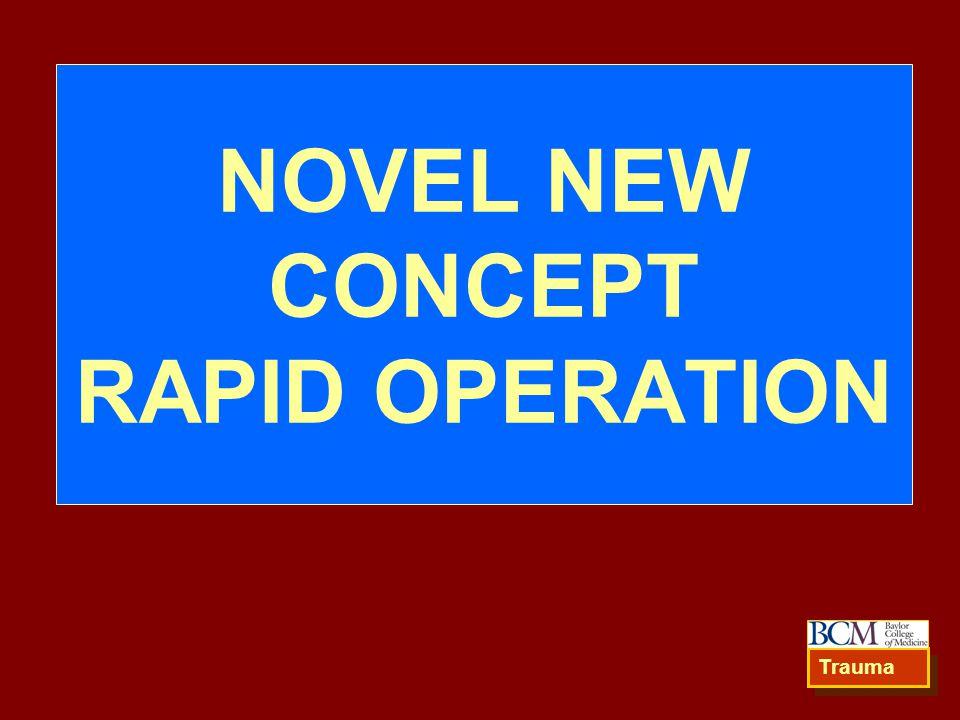 NOVEL NEW CONCEPT RAPID OPERATION Trauma