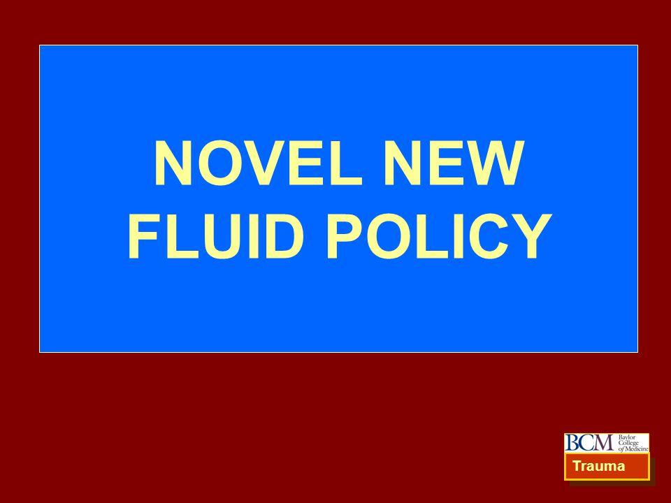 NOVEL NEW FLUID POLICY Trauma