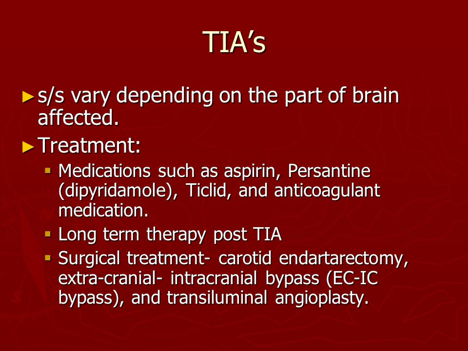TIA's ► s/s vary depending on the part of brain affected.