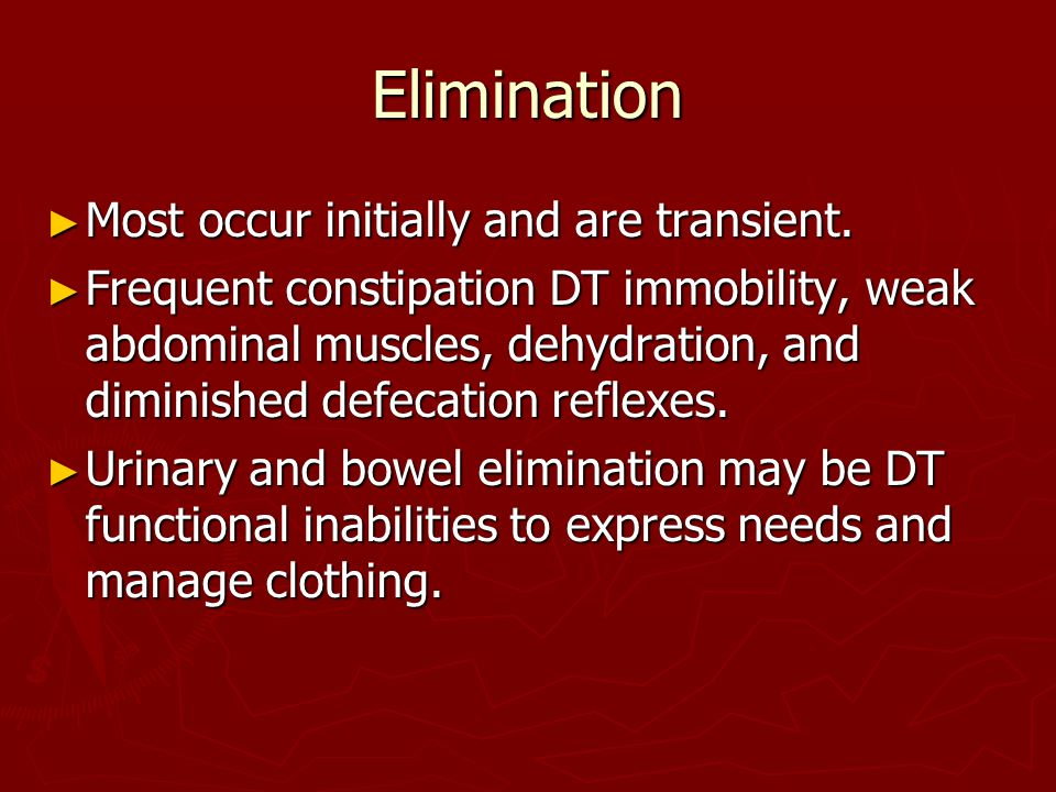 Elimination ► Most occur initially and are transient.