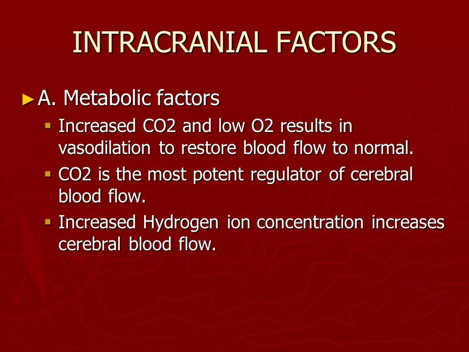 INTRACRANIAL FACTORS ► A.