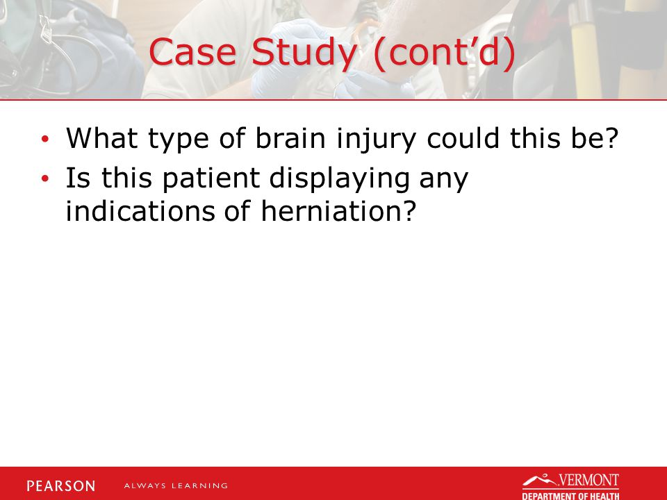 Case Study (cont'd) What type of brain injury could this be.