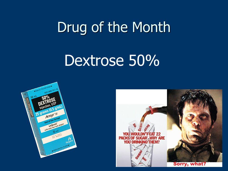 Drug of the Month Dextrose 50%
