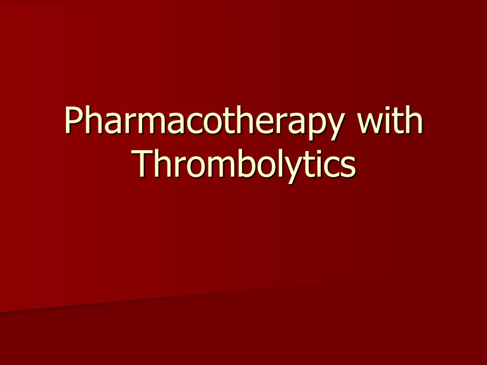 Pharmacotherapy with Thrombolytics