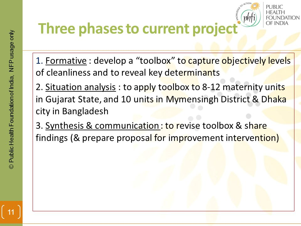 © Public Health Foundation of India, NFP usage only Three phases to current project 1.