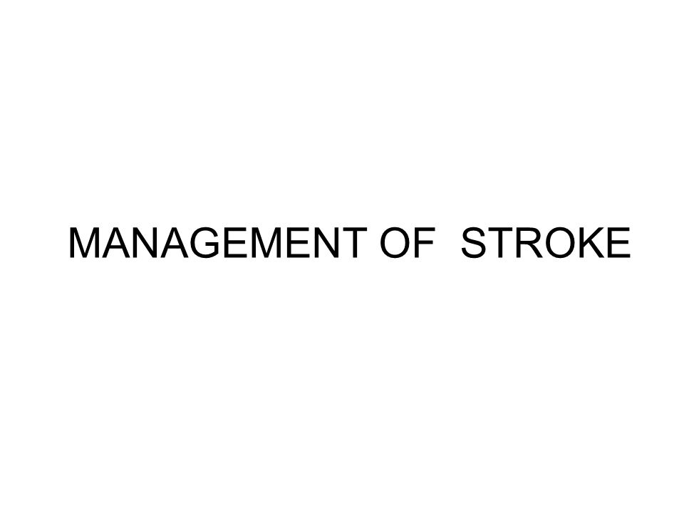 STROKE ACUTE CARE STROKE UNIT MULTIDISCIPLINARY TEAM INTENSIVE CARE PREHOSPITAL CARE NEURO REHABILITATION HOW.