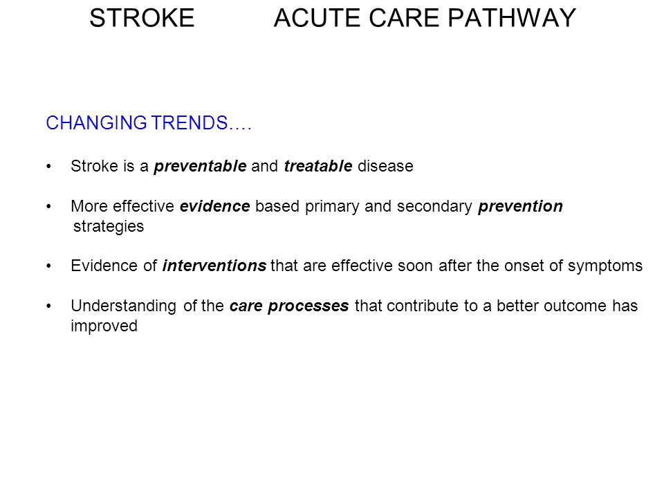 STROKE PATHWAYS RESOURCES: 1.National clinical guidelines for stroke Clinical Effectiveness& Evaluation Unit ROYAL COLLEGE OF PHYSICIANS 2.