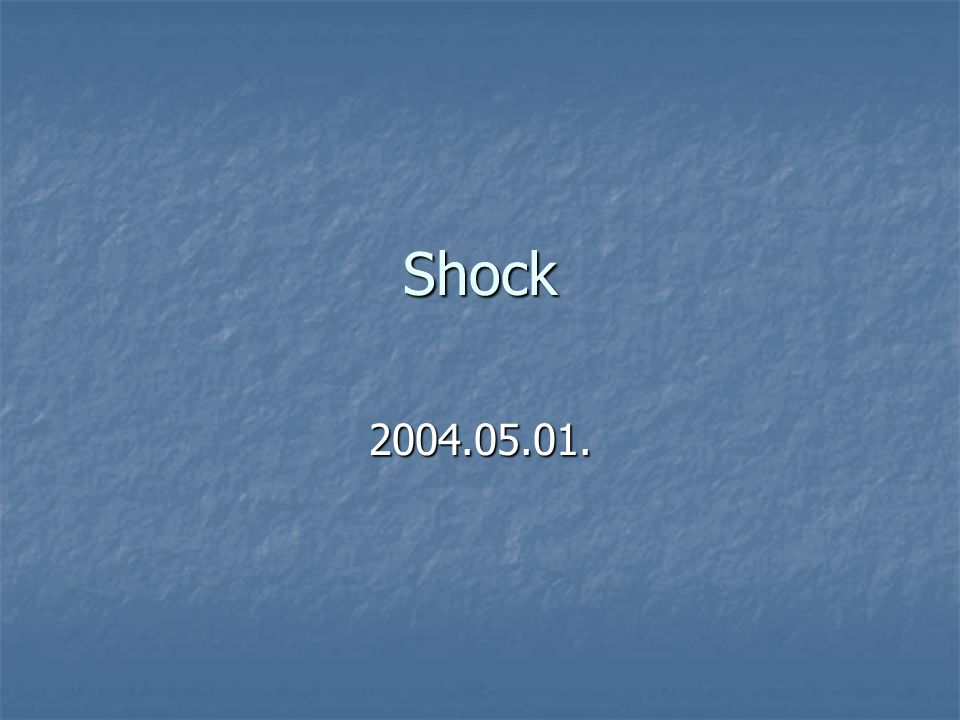 Shock 2004.05.01.