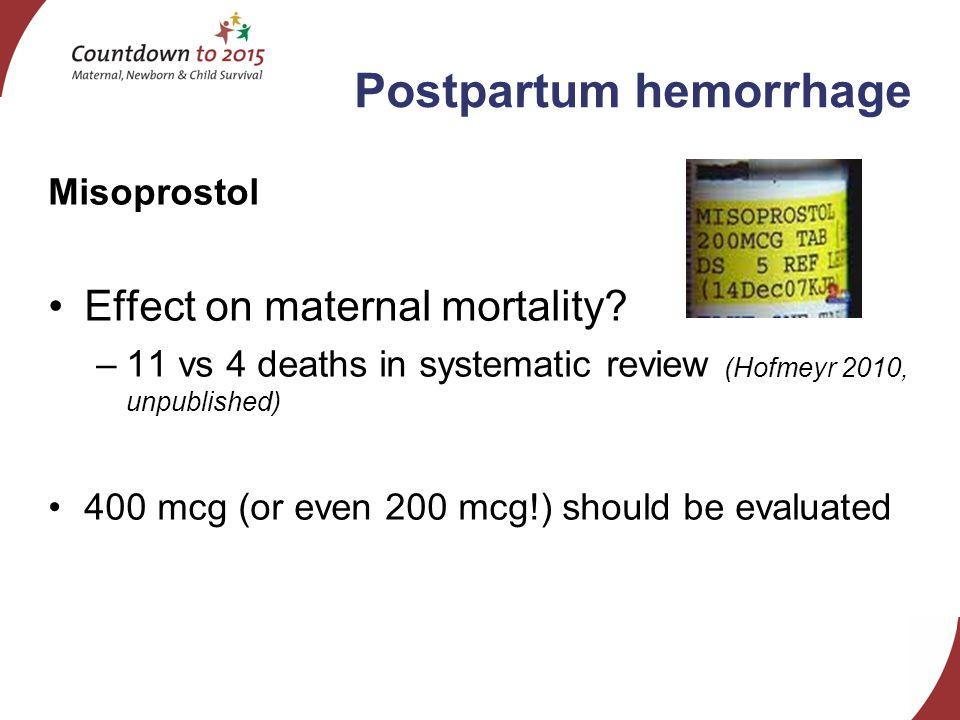 Postpartum hemorrhage Misoprostol Effect on maternal mortality.