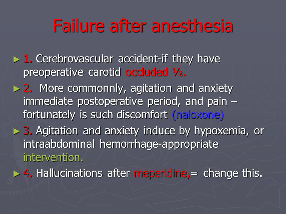 Failure after anesthesia ► 1.