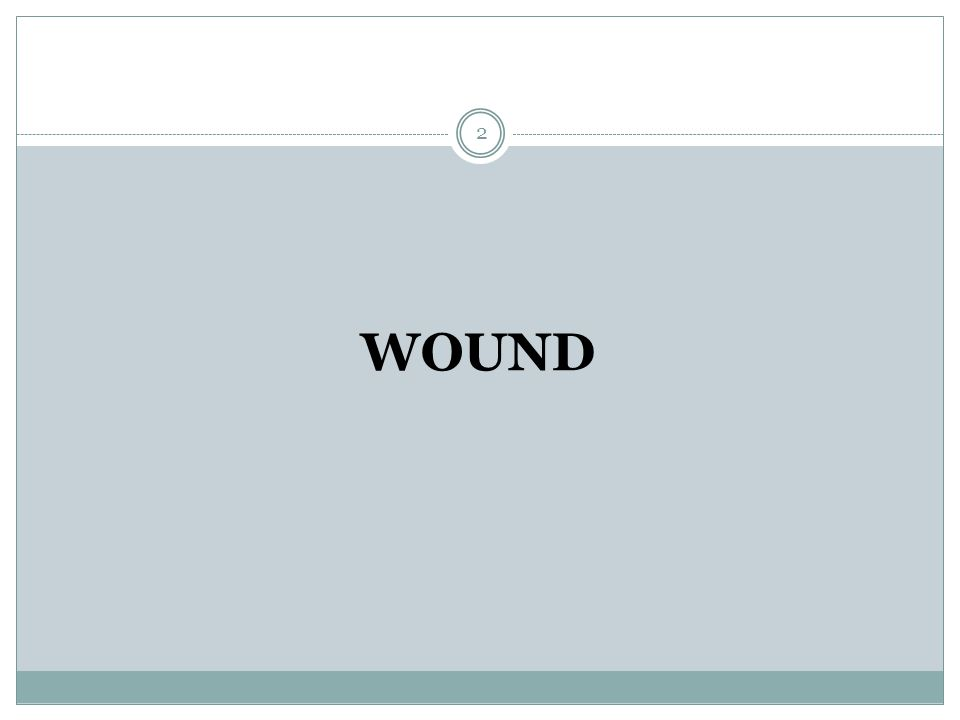 What is a wound.