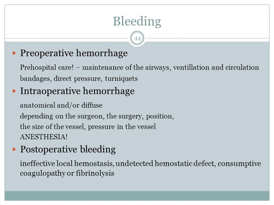 Bleeding Preoperative hemorrhage Prehospital care! – maintenance of the airways, ventillation and circulation bandages, direct pressure, turniquets In