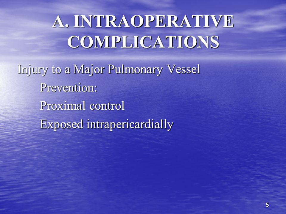 4 A. INTRAOPERATIVE COMPLICATIONS Other complications are not lethal immediately but cause morbidity: Other complications are not lethal immediately b