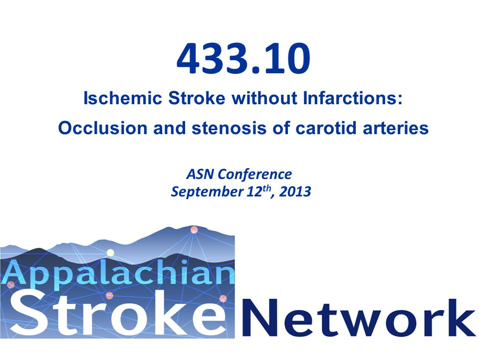 Required Stroke Codes: GWTG Stroke Registry Ischemic Stroke 433.01Occlusion and stenosis of basilar artery with cerebral infarction 433.11Occlusion and stenosis of carotid artery with cerebral infarction 433.21Occlusion and stenosis of vertebral artery with cerebral infarction 433.31Occlusion and stenosis of multiple and bilateral precerebral arteries with cerebral infarction 433.81Occlusion and stenosis of other specified precerebral artery with cerebral infarction 433.91Occlusion and stenosis of unspecified precerebral artery with cerebral infarction 434.01Cerebral thrombosis with cerebral infarction 434.11Cerebral embolism with cerebral infarction 434.91Cerebral artery occlusion unspecified with cerebral infarction 436Acute, but ill-defined, cerebrovascular disease Ischemic Stroke without Infarctions (These will be excluded when computing internal stroke volumes) 433.10Occlusion and stenosis of carotid artery without cerebral infarction 434.00Cerebral thrombosis without mention of cerebral infarction Hemorrhagic Stroke 430Subarachnoid hemorrhage 431Intracerebral hemorrhage 432Other and unspecified intracranial hemorrhage 432.0 Nontraumatic extradural hemorrhage 432.1Subdural hemorrhage Transient Ischemic Attack (TIA) 435.0 Basilar artery syndrome 435.1 Vertebral artery syndrome 435.2 Subclavian steal syndrome 435.3 Vertebrobasilar artery syndrome 435.8 Other specified Transient Cerebral 435.9 Unspecified transient cerebral ischemia