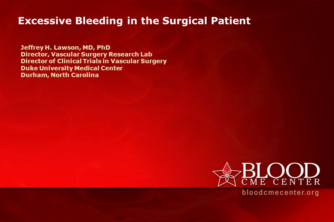 Learning Objectives Develop strategies for patient risk stratification during the preoperative examination Assess emergency surgical maneuvers to achieve operative hemostasis Review challenges in balancing hemorrhage and thrombosis