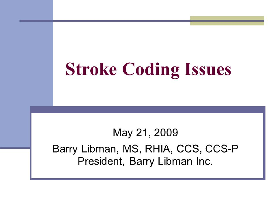 Coding rules specific to stroke Cerebral infarction/stroke/cerebrovascular accident (CVA) Terms often used interchangeably to refer to a cerebral infarction.
