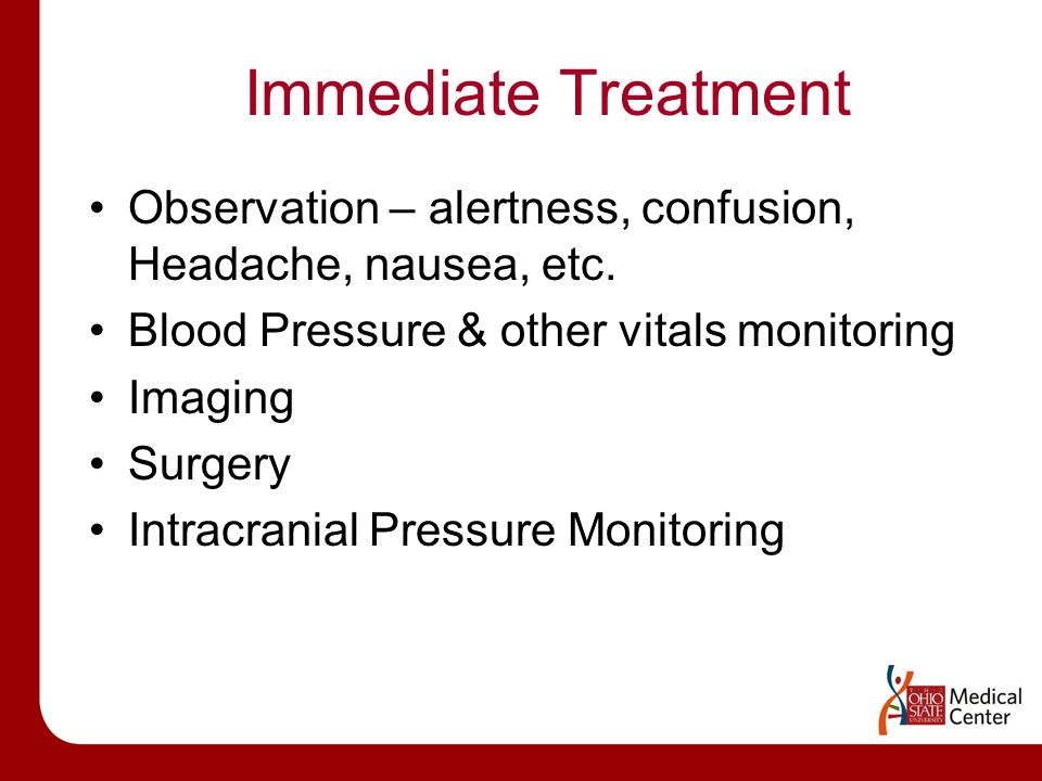 Immediate Treatment Observation – alertness, confusion, Headache, nausea, etc.