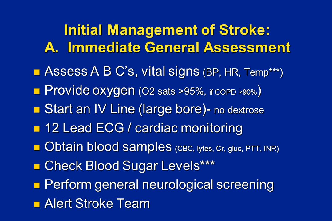Initial Management of Stroke: A.