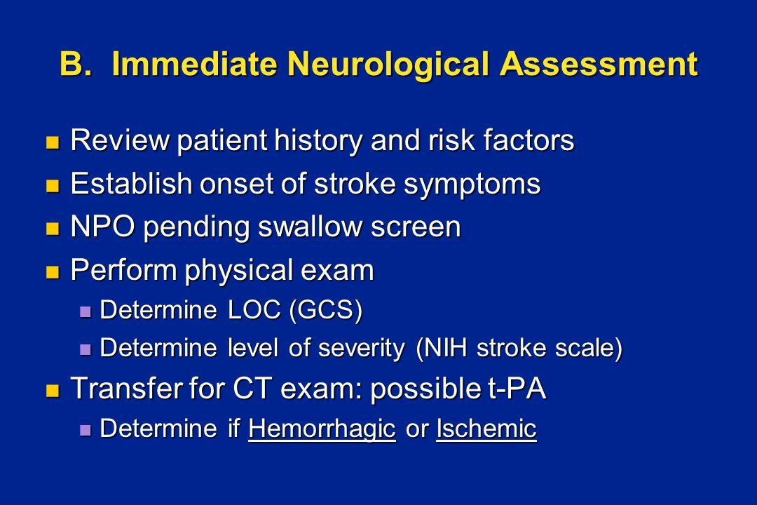 B. Immediate Neurological Assessment Review patient history and risk factors Review patient history and risk factors Establish onset of stroke symptom