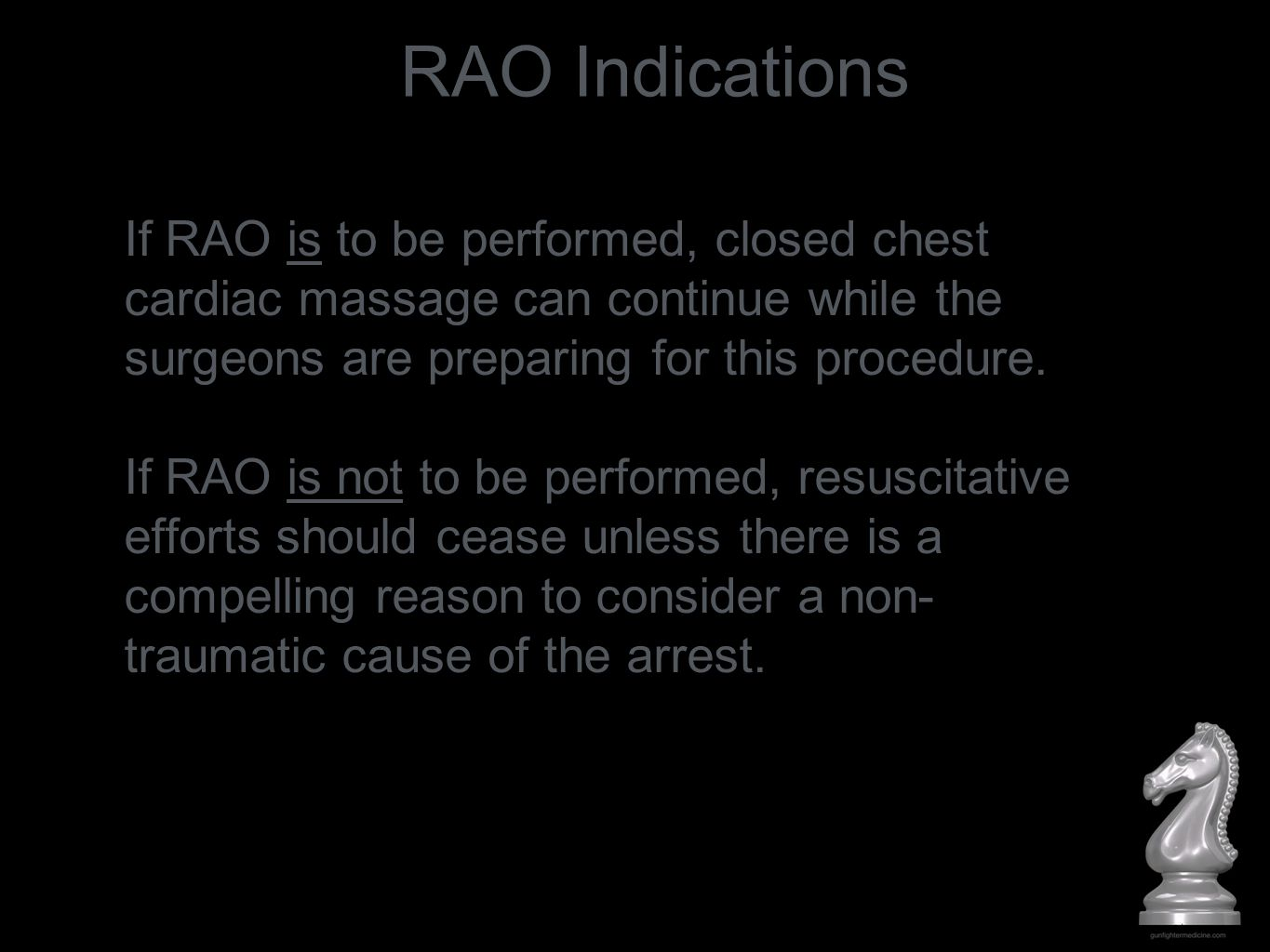 If RAO is to be performed, closed chest cardiac massage can continue while the surgeons are preparing for this procedure. If RAO is not to be performe
