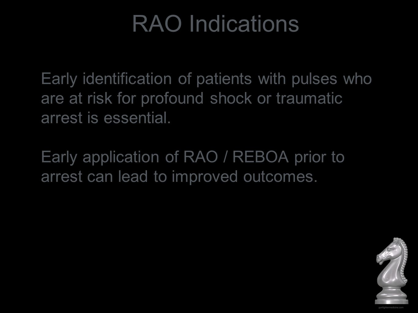 Early identification of patients with pulses who are at risk for profound shock or traumatic arrest is essential. Early application of RAO / REBOA pri