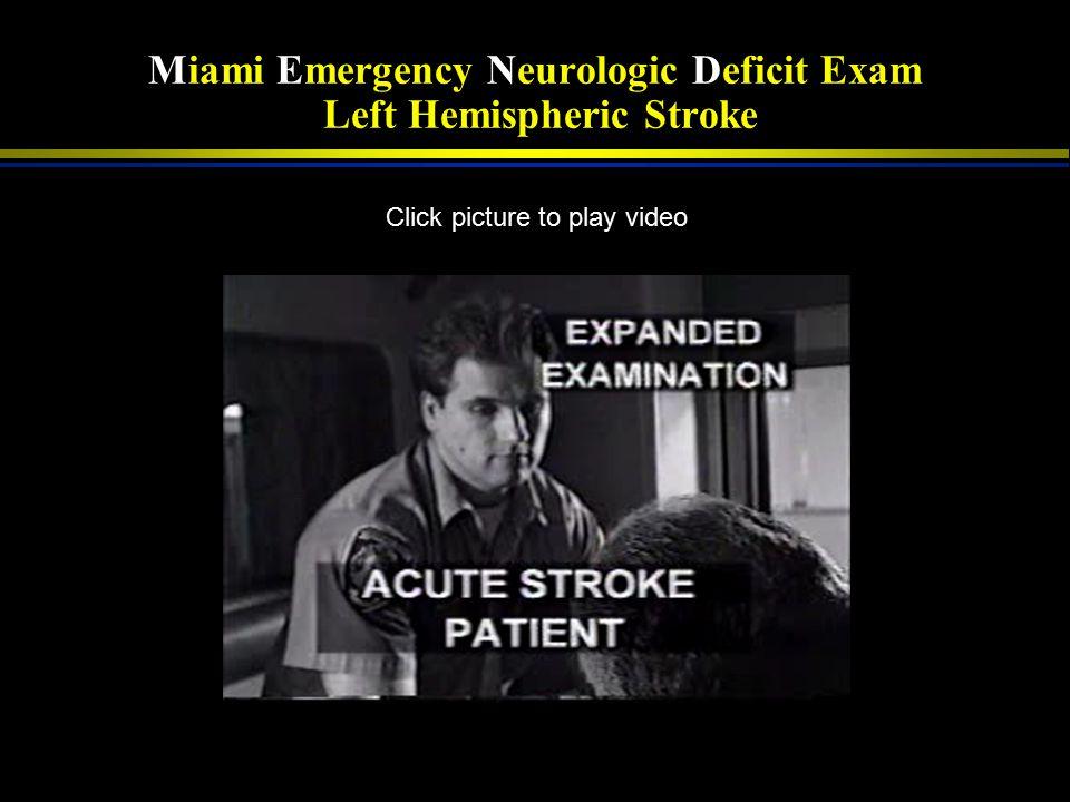 Cincinnati Prehospital Stroke Scale Left Hemispheric Stroke Click picture to play video