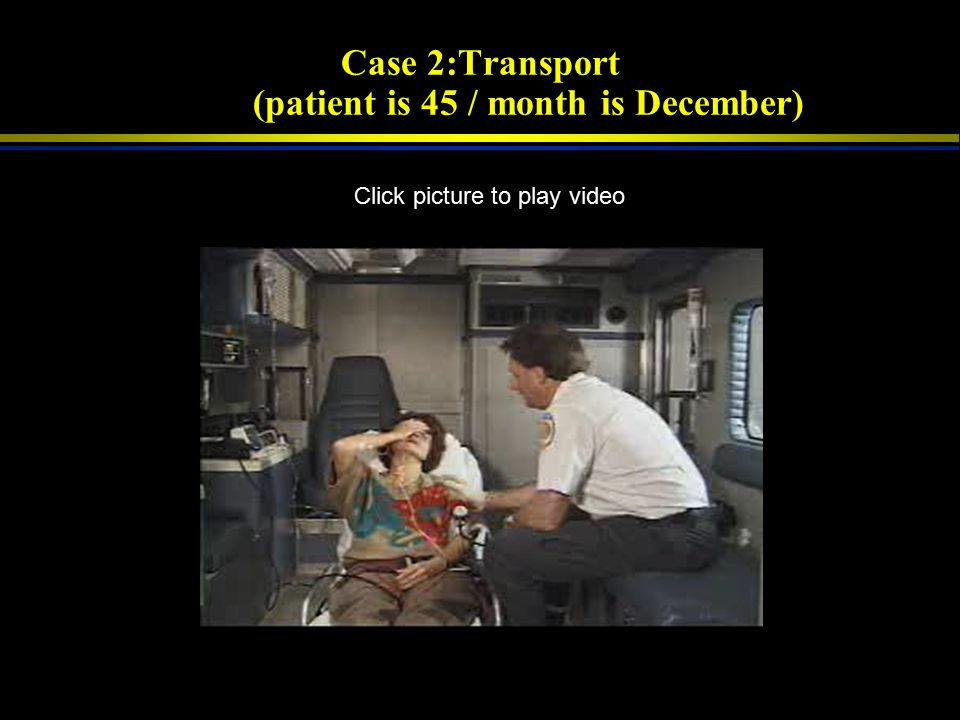 Case 2:On Scene Click picture to play video