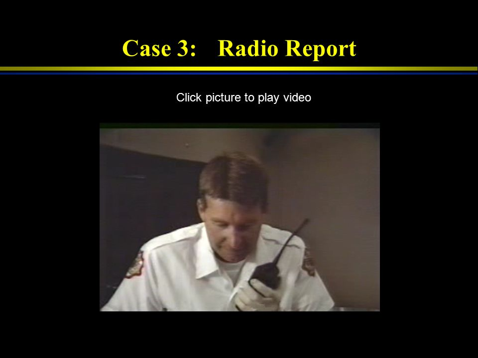 Case 3:Transport (patient is 48 / month is October) Click picture to play video