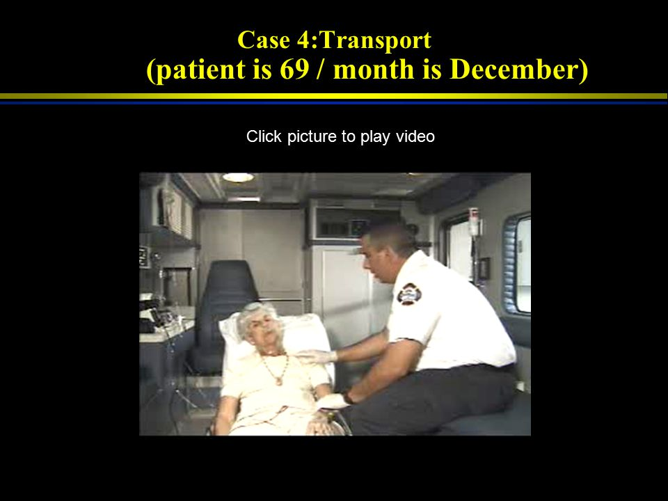 Case 4: On Scene Click picture to play video