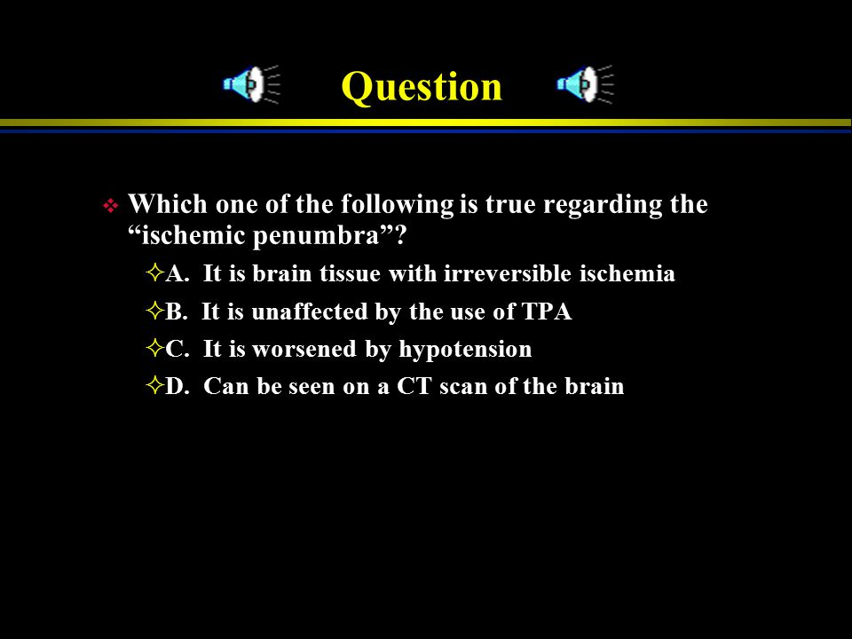 Question v Which one of the following pairings is incorrect?  A. Left brain dysfunction – right sided weakness  B. Brainstem dysfunction – slurred s