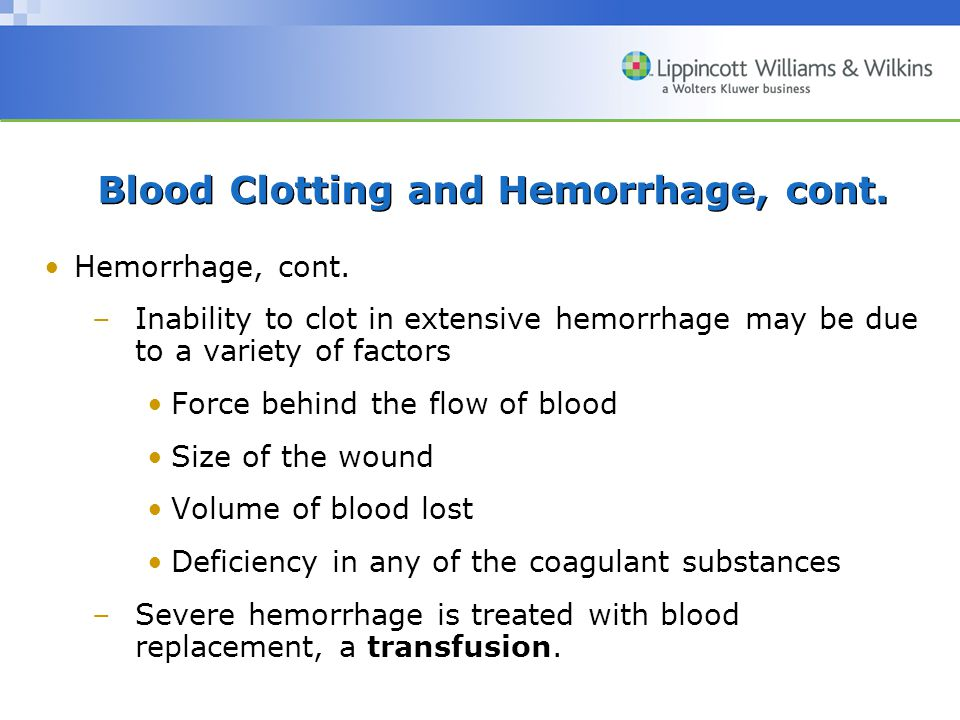 Blood Clotting and Hemorrhage, cont.Hemorrhage, cont.