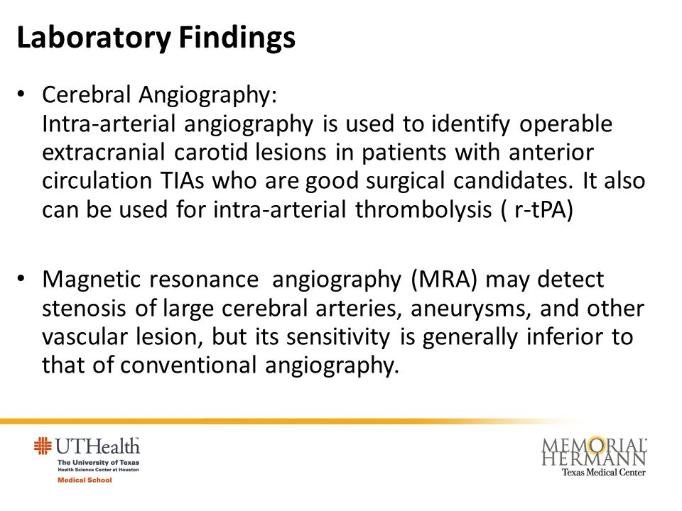 Laboratory Findings Cerebral Angiography: Intra-arterial angiography is used to identify operable extracranial carotid lesions in patients with anteri
