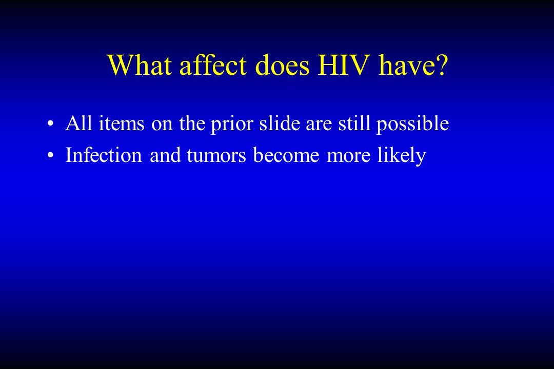 What affect does HIV have.