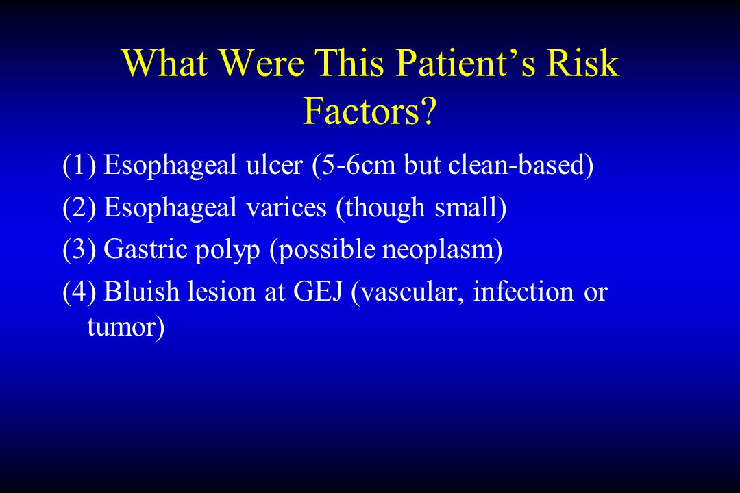 What Were This Patient's Risk Factors.
