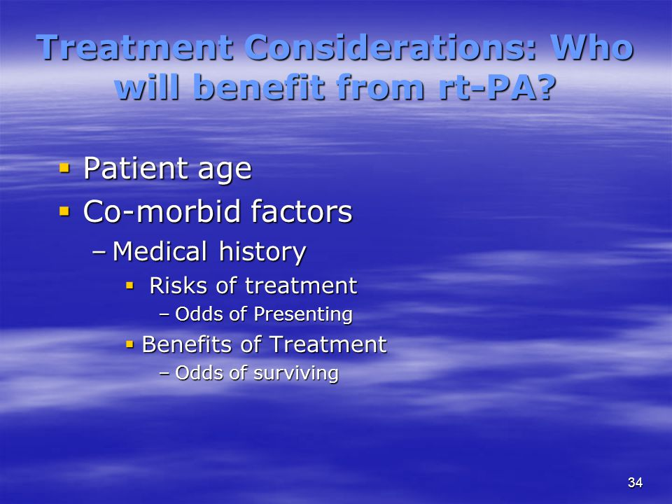 34 Treatment Considerations: Who will benefit from rt-PA.