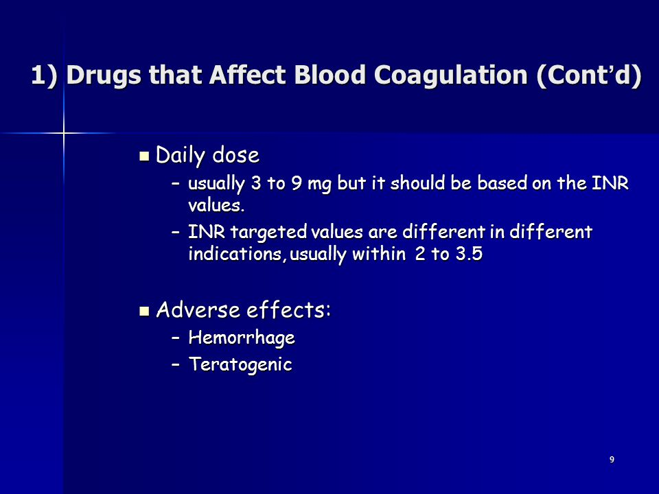 9 Daily dose Daily dose –usually 3 to 9 mg but it should be based on the INR values. –INR targeted values are different in different indications, usua