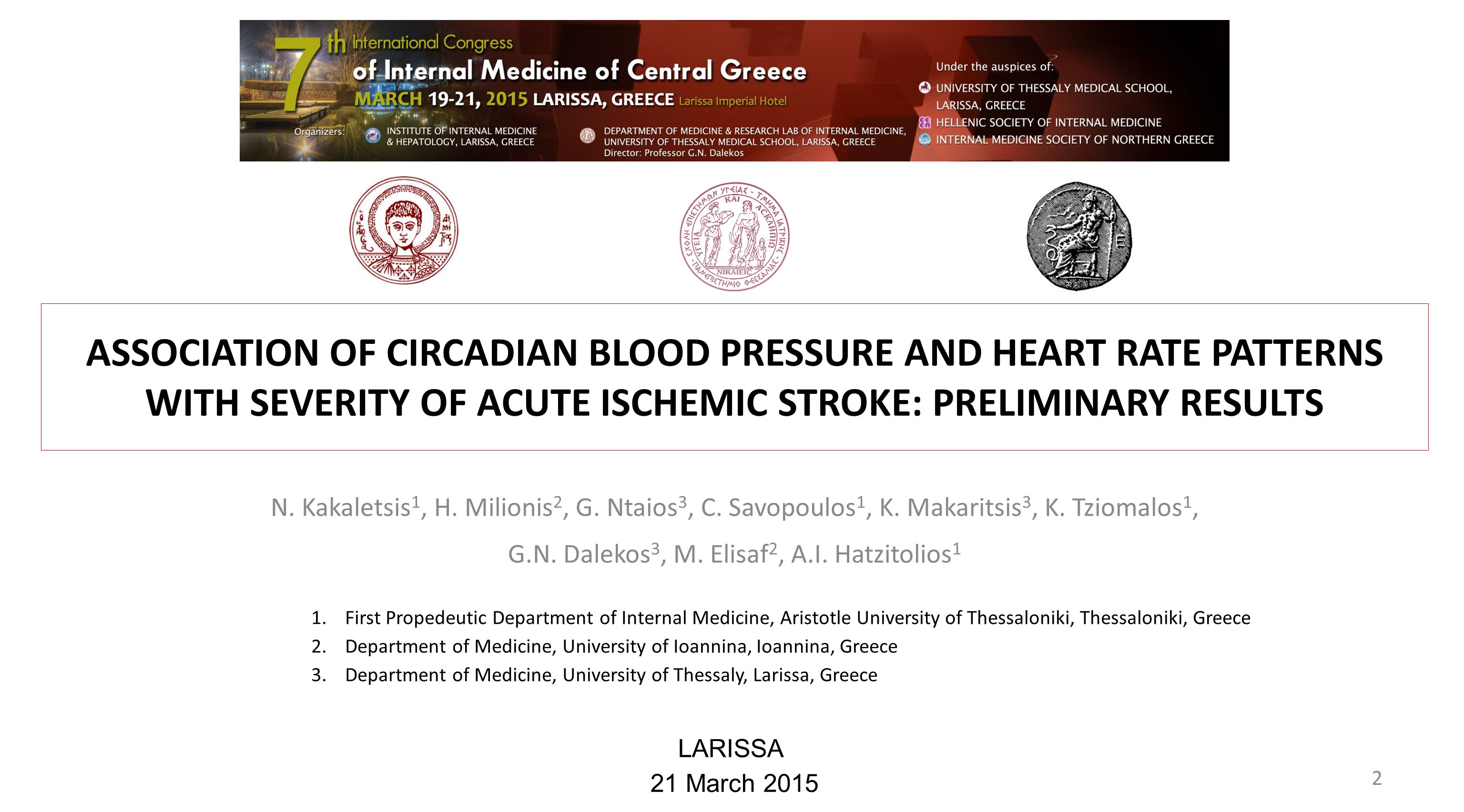 ASSOCIATION OF CIRCADIAN BLOOD PRESSURE AND HEART RATE PATTERNS WITH SEVERITY OF ACUTE ISCHEMIC STROKE: PRELIMINARY RESULTS N. Kakaletsis 1, H. Milion