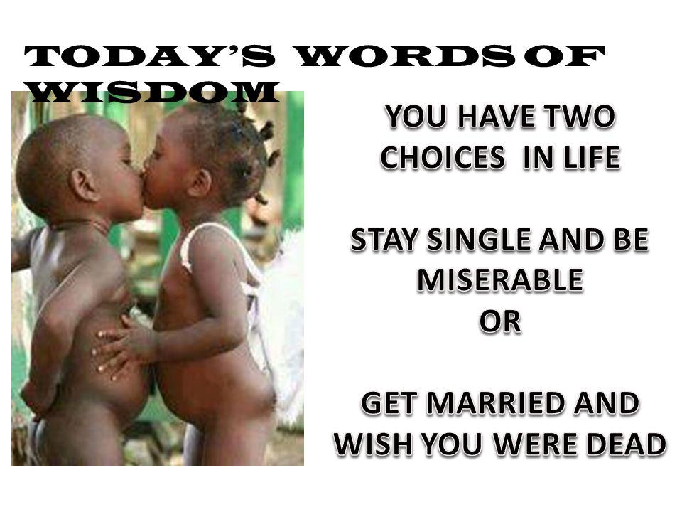 TODAY'S WORDS OF WISDOM