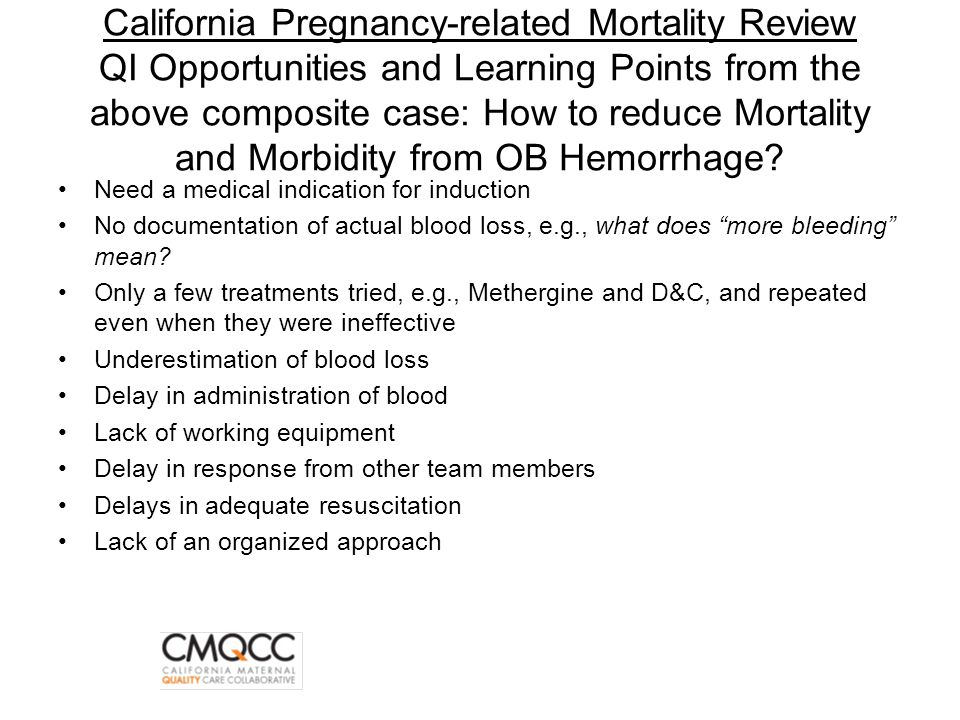 California Pregnancy-related Mortality Review QI Opportunities and Learning Points from the above composite case: How to reduce Mortality and Morbidit